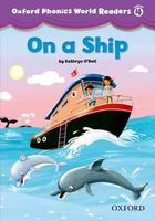 Oxford Phonics World Readers. Level 4. On a Ship