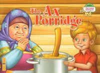 The Ax Porridge