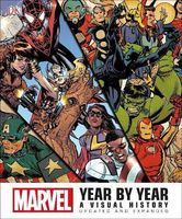 Marvel Year by Year. A Visual History