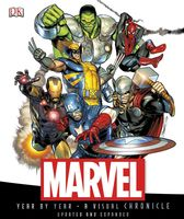 Marvel Year by Year. A Visual Chronicle