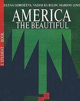 America: The Beautiful: Student Book (В трех книгах. Книга 1)