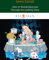 Alice's Adventures in Wonderland and Through the Looking-Glass (м)