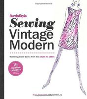 BurdaStyle. Sewing Vintage Modern. Mastering Iconic Looks from the 1920s to 1980s