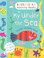 My Under the Sea. Sticker Activity Book