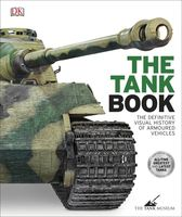 The Tank Book. The Definitive Visual History of Armoured Vehicles