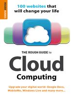 The Rough Guide to Cloud Computing. 100 Websites That Will Change Your Life
