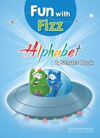 Fun With Fizz. Alphabet & Starter Book