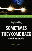 Sometimes They Come Back and Other Stories. Intermediate