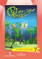 Peter Pan. A Reader for Spotlight 7
