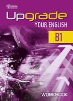 Upgrade Your English B1. Workbook