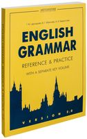 English Grammar. Reference and Practice. Version 2.0. With a Separate Key Volume
