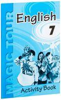 Magic Tour. Английский язык. 7 класс. Рабочая тетрадь